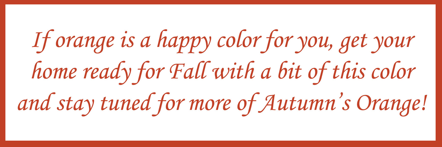north carolina interior designer and author kathryn crisp greeley presents autumn orange pantone